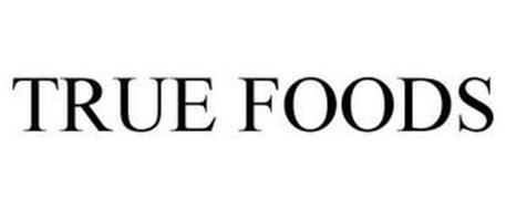TRUE FOODS