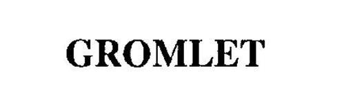 GROMLET