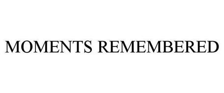 MOMENTS REMEMBERED