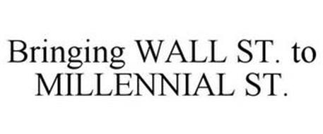 BRINGING WALL ST. TO MILLENNIAL ST.