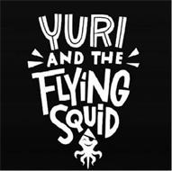 YURI AND THE FLYING SQUID