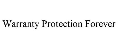 WARRANTY PROTECTION FOREVER