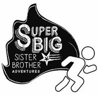 SUPER BIG SISTERS BROTHER ADVENTURES