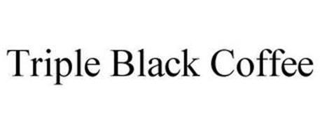 TRIPLE BLACK COFFEE