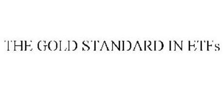 THE GOLD STANDARD IN ETFS