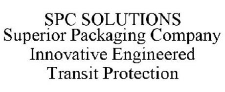 SPC SOLUTIONS SUPERIOR PACKAGING COMPANY INNOVATIVE ENGINEERED TRANSIT PROTECTION