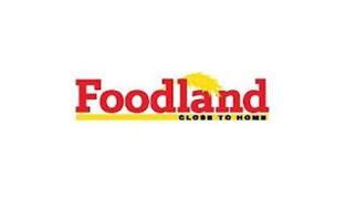 FOODLAND CLOSE TO HOME