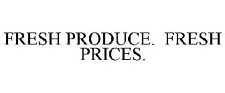 FRESH PRODUCE. FRESH PRICES.