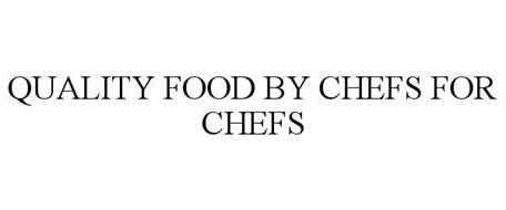 QUALITY FOOD BY CHEFS FOR CHEFS