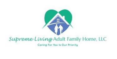 SUPREME LIVING ADULT FAMILY HOME, LLC CARING FOR YOU IS OUR PRIORITY