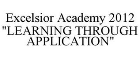 "EXCELSIOR ACADEMY 2012 ""LEARNING THROUGH APPLICATION"""