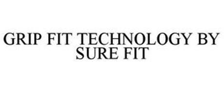 GRIP FIT TECHNOLOGY BY SURE FIT