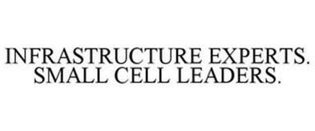 INFRASTRUCTURE EXPERTS. SMALL CELL LEADERS.