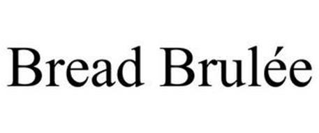BREAD BRULÉE