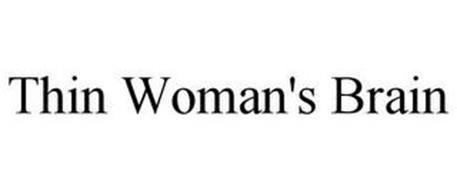 THIN WOMAN'S BRAIN