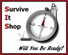 SIS SURVIVE IT SHOP WILL YOU BE READY?