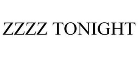 ZZZZ TONIGHT