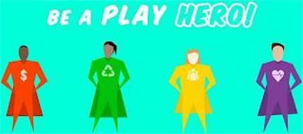 BE A PLAY HERO!
