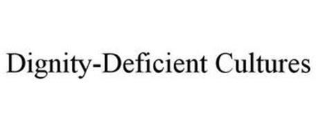 DIGNITY-DEFICIENT CULTURES