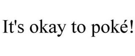 IT'S OKAY TO POKÉ!