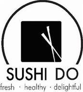 SUSHI DO FRESH · HEALTHY · DELIGHTFUL