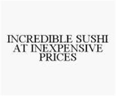 INCREDIBLE SUSHI AT INEXPENSIVE PRICES