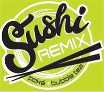 SUSHI REMIX POKÉ + BUBBLE TEA
