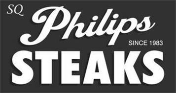 SQ PHILIPS STEAKS SINCE 1983