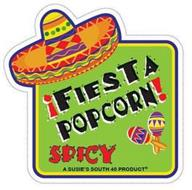 ¡FIESTA POPCORN! SPICY A SUSIE'S SOUTH 40 PRODUCT