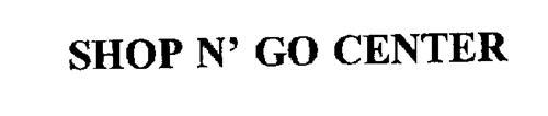 SHOP N' GO CENTER