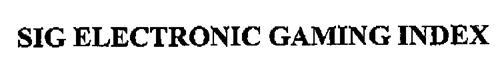 SIG ELECTRONIC GAMING INDEX