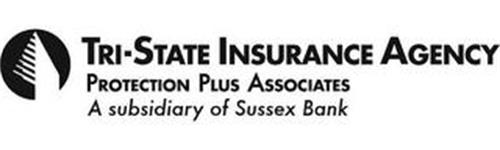 TRI-STATE INSURANCE AGENCY PROTECTION PLUS ASSOCIATES A SUBSIDIARY OF SUSSEX BANK