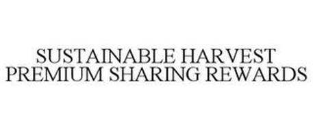 SUSTAINABLE HARVEST PREMIUM SHARING REWARDS