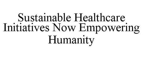 SUSTAINABLE HEALTHCARE INITIATIVES NOW EMPOWERING HUMANITY