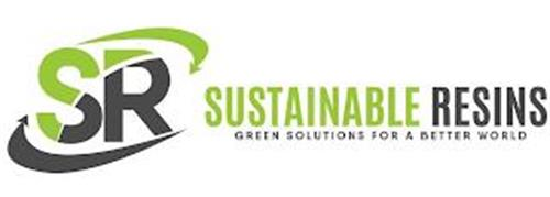 SR SUSTAINABLE RESINS GREEN SOLUTIONS FOR A BETTER WORLD