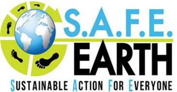 S.A.F.E. EARTH SUSTAINABLE ACTION FOR EVERYONE