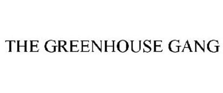 THE GREENHOUSE GANG