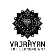 VAJRAYAN THE DIAMOND WAY