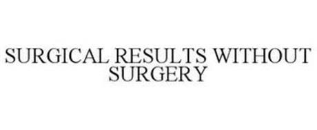 SURGICAL RESULTS WITHOUT SURGERY