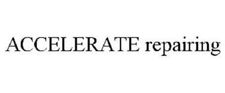 ACCELERATE REPAIRING