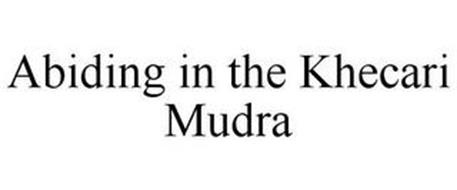 ABIDING IN THE KHECARI MUDRA