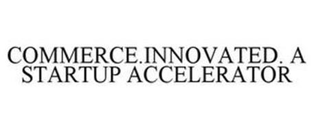 COMMERCE.INNOVATED. A STARTUP ACCELERATOR