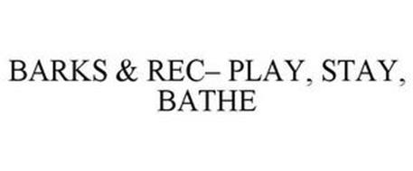 BARKS & REC- PLAY, STAY, BATHE