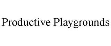 PRODUCTIVE PLAYGROUNDS