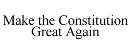 MAKE THE CONSTITUTION GREAT AGAIN