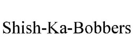 SHISH-KA-BOBBERS