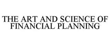 THE ART AND SCIENCE OF FINANCIAL PLANNING