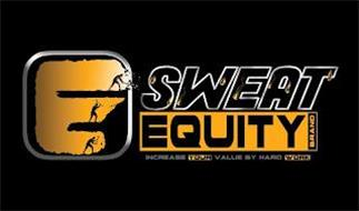SWEAT EQUITY BRAND INCREASE YOUR VALUE BY HARD WORK