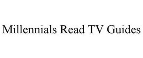 MILLENNIALS READ TV GUIDES