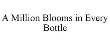 A MILLION BLOOMS IN EVERY BOTTLE